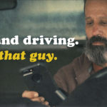 Don't Be That Guy - Distracted Driving